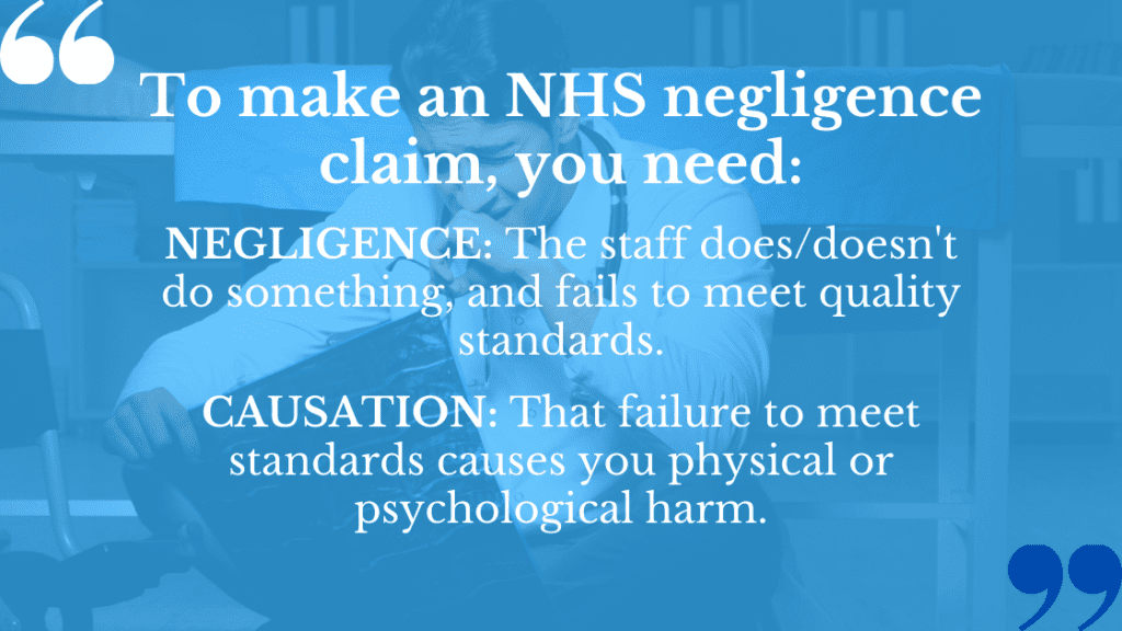 Two particular things make an NHS Negligence Claim feasible.