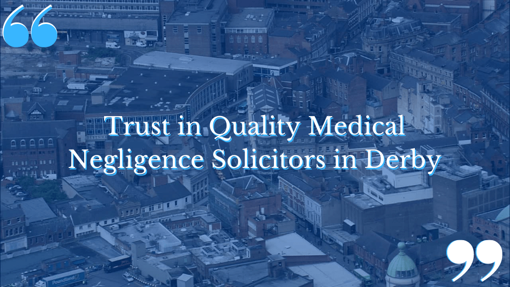 Medical Negligence Solicitors in Derby